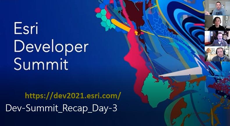 Esri DevSummit 2021 - Day 3 Recap