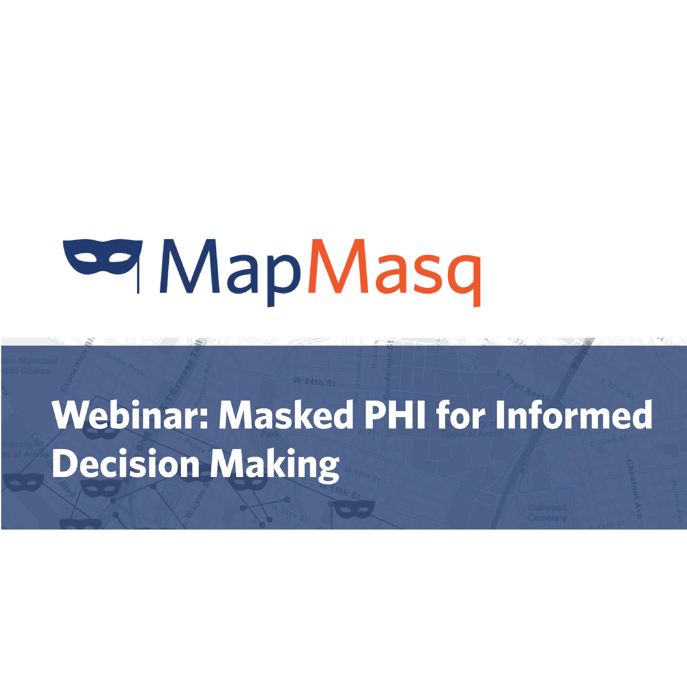 MapMasq: Masked PHI for Informed Decision Making image