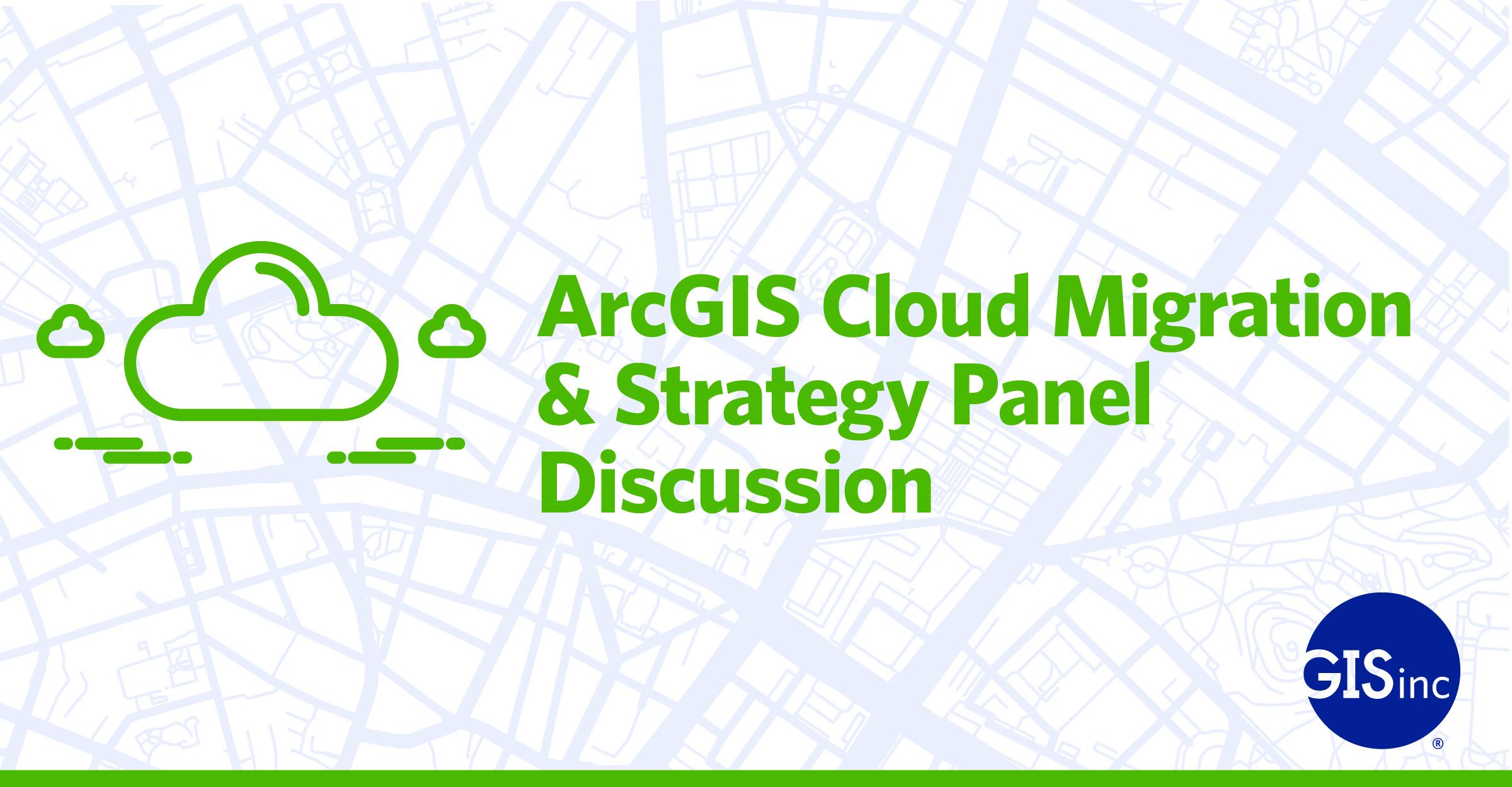 ArcGIS Cloud Migration & Strategy Panel Q&A