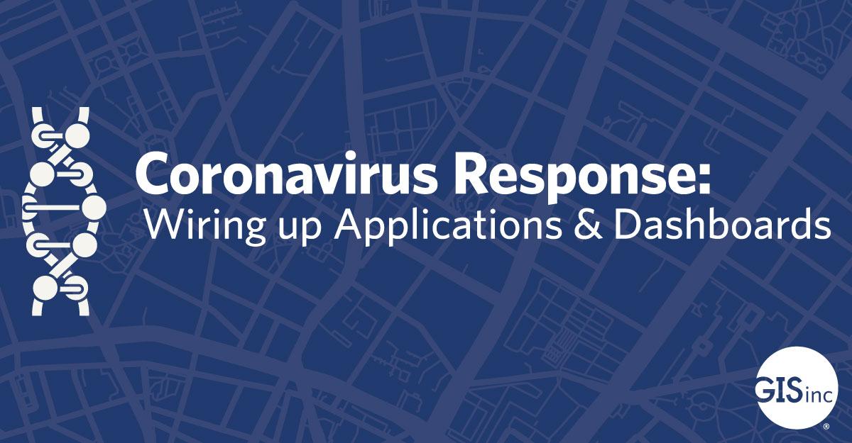 Coronavirus Response: Wiring up Applications and Dashboards image