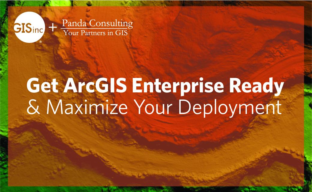 Get ArcGIS Enterprise Ready & Maximize Your Deployment image