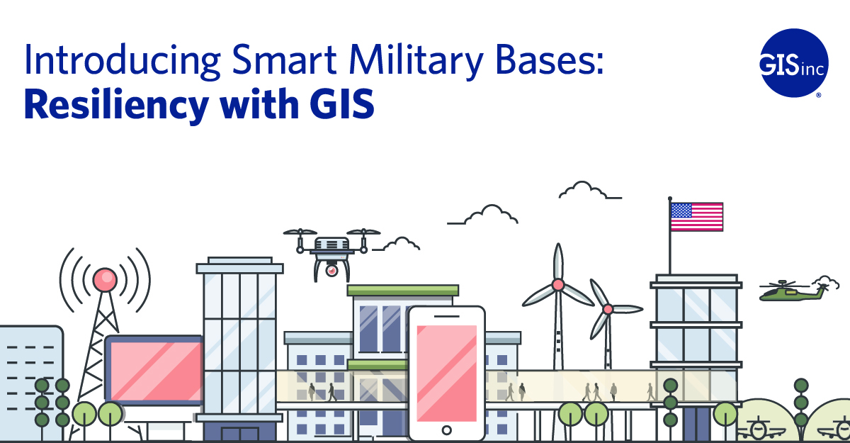 Introducing Smart Military Bases: Resiliency with GIS image