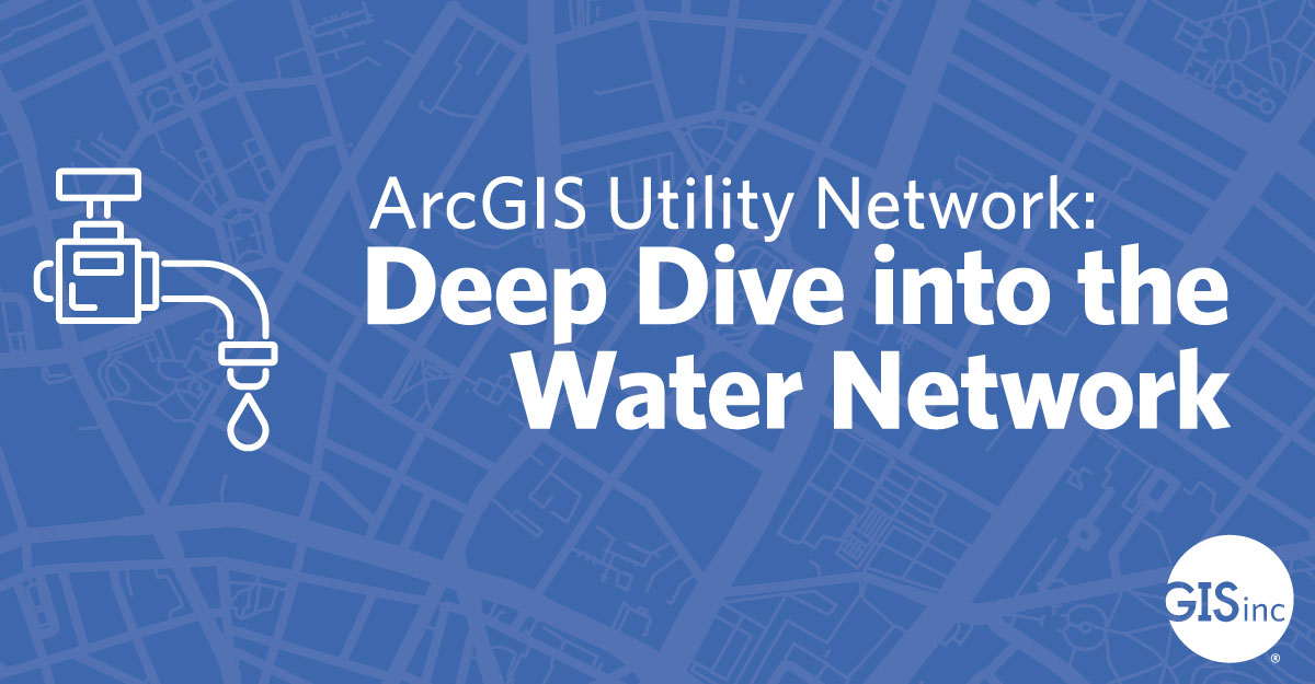 ArcGIS Utility Network Webinar - Water Network Questions & Answers