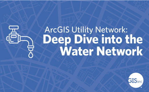 ArcGIS Utility Network: Deep Dive into the Water Network image
